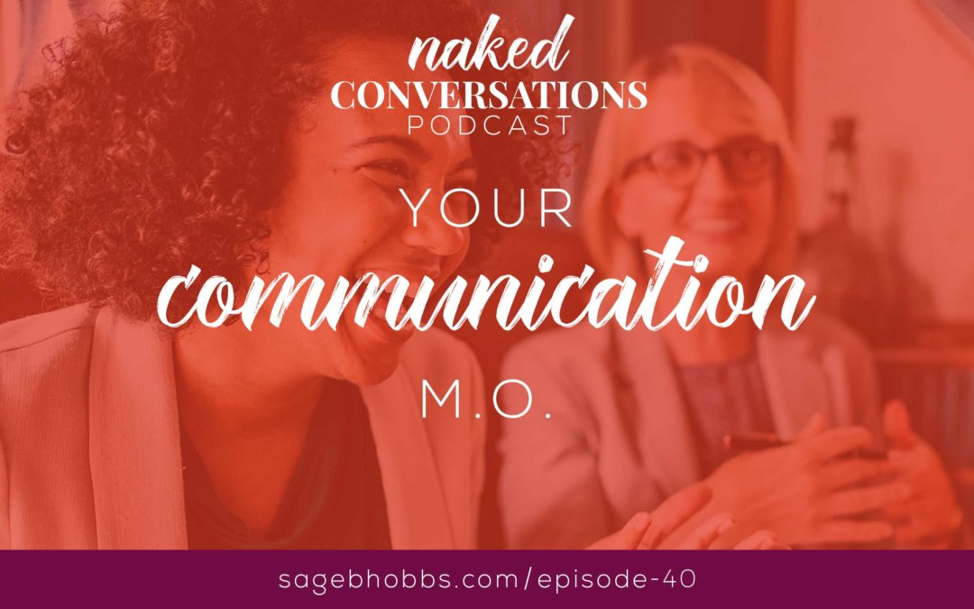 EP40: Your Communication M.O.