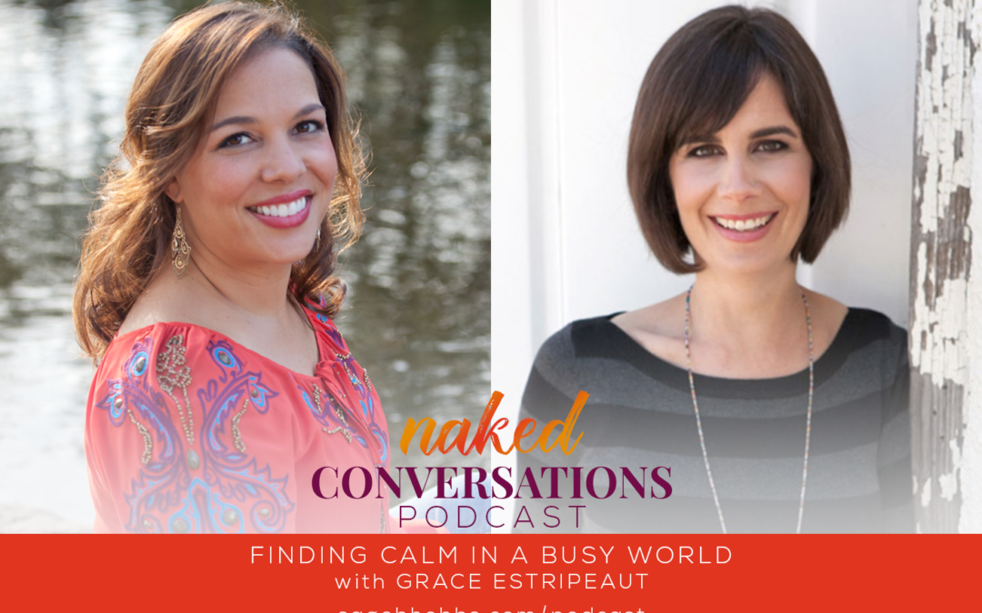 EP1: Finding Calm in a Busy World with Grace Estripeaut