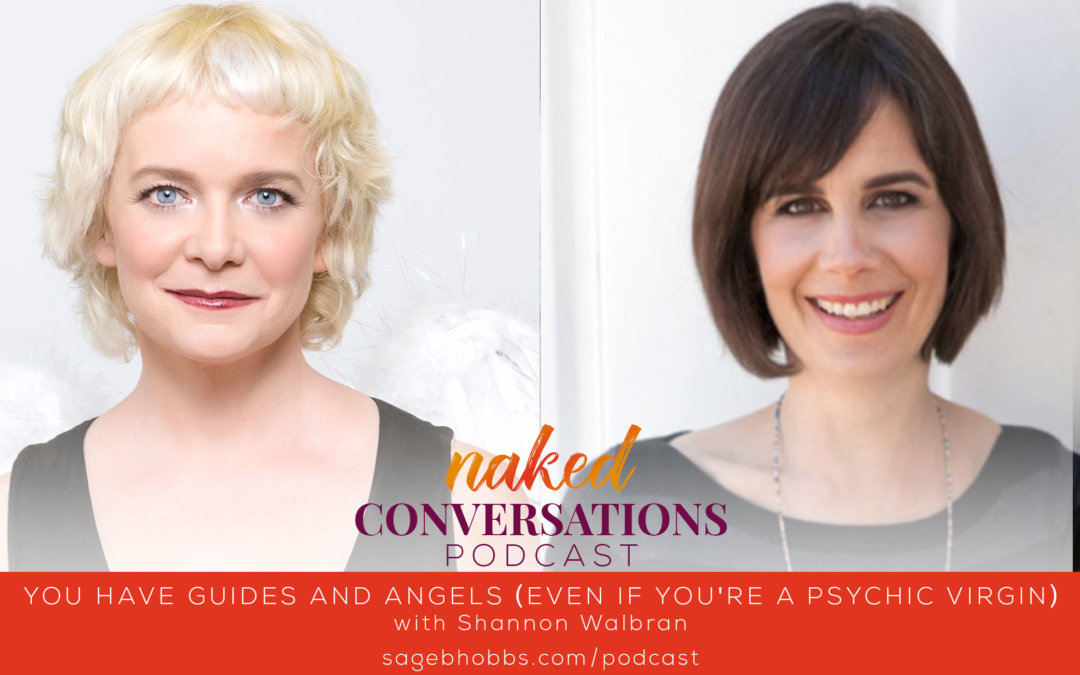 EP3: YOU have guides and angels (even if you're a psychic virgin) with Shannon Walbran