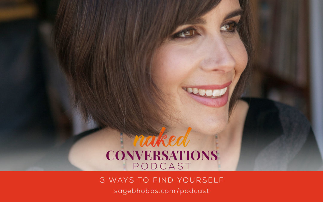 EP8: 3 Ways to Find Yourself