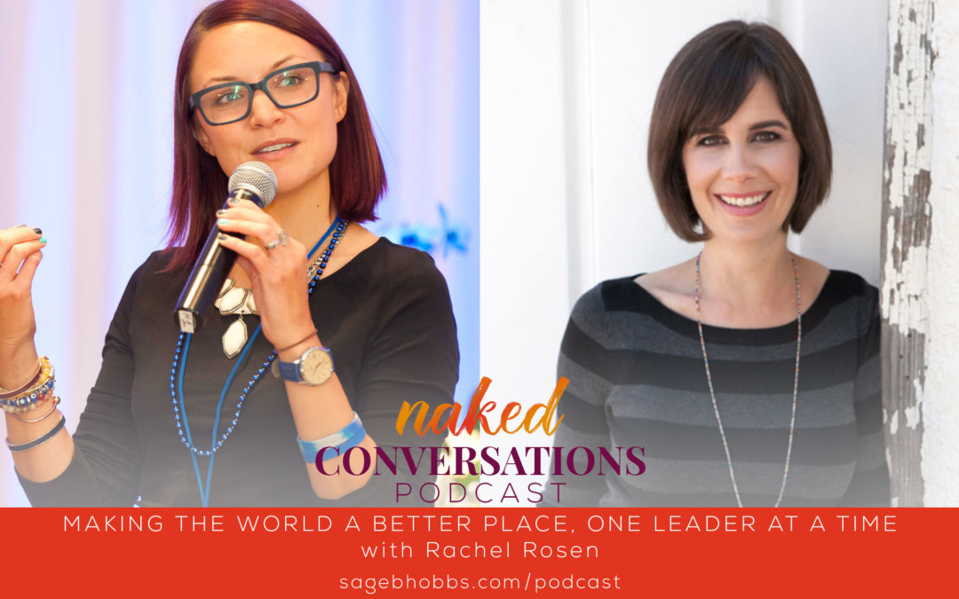 EP7: Making the World a Better Place, One Leader at a Time with Rachel Rosen