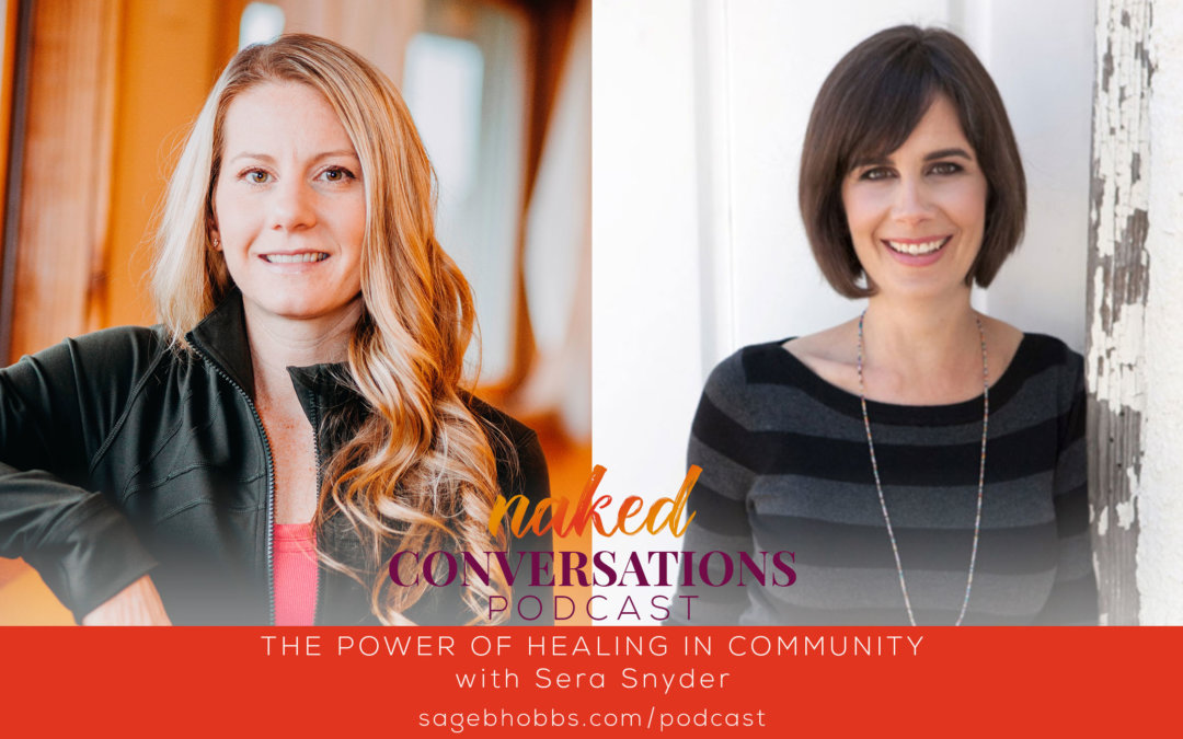 EP25: The Power of Healing in Community with Sera Snyder