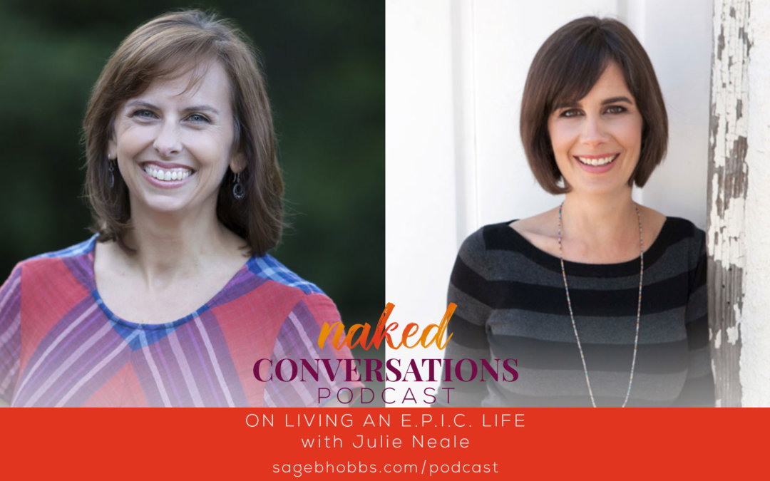 EP27: On Living an E.P.I.C. Life with Julie Neale