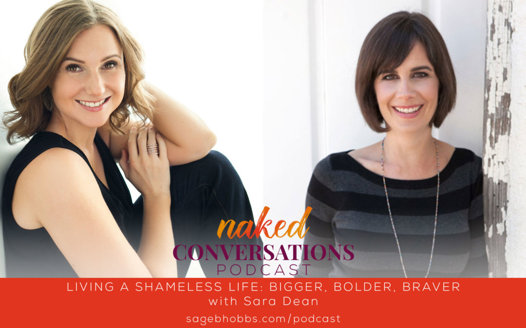 EP29: Living a Shameless Life: Bigger, Bolder, Braver with Sara Dean