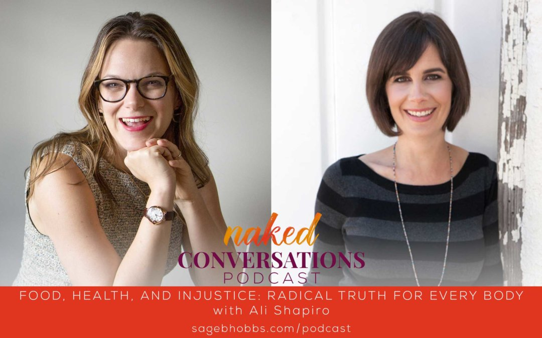 EP36: Food, Health, and Injustice: Radical Truth for Every Body with Ali Shapiro