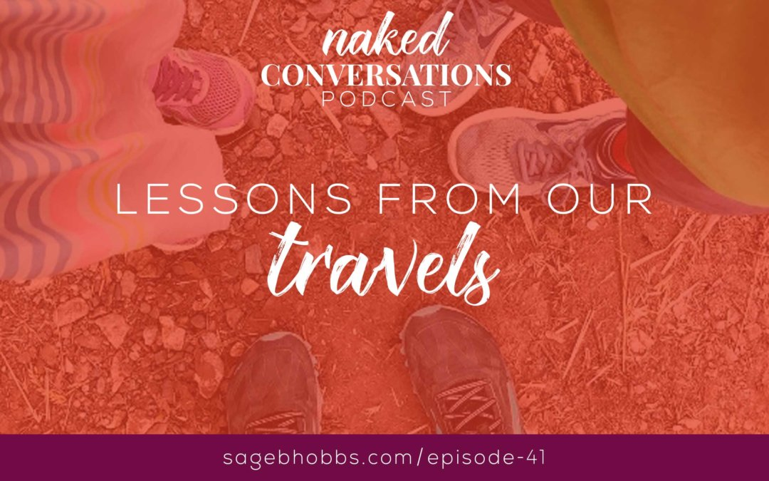 EP41: Lessons From Our Travels