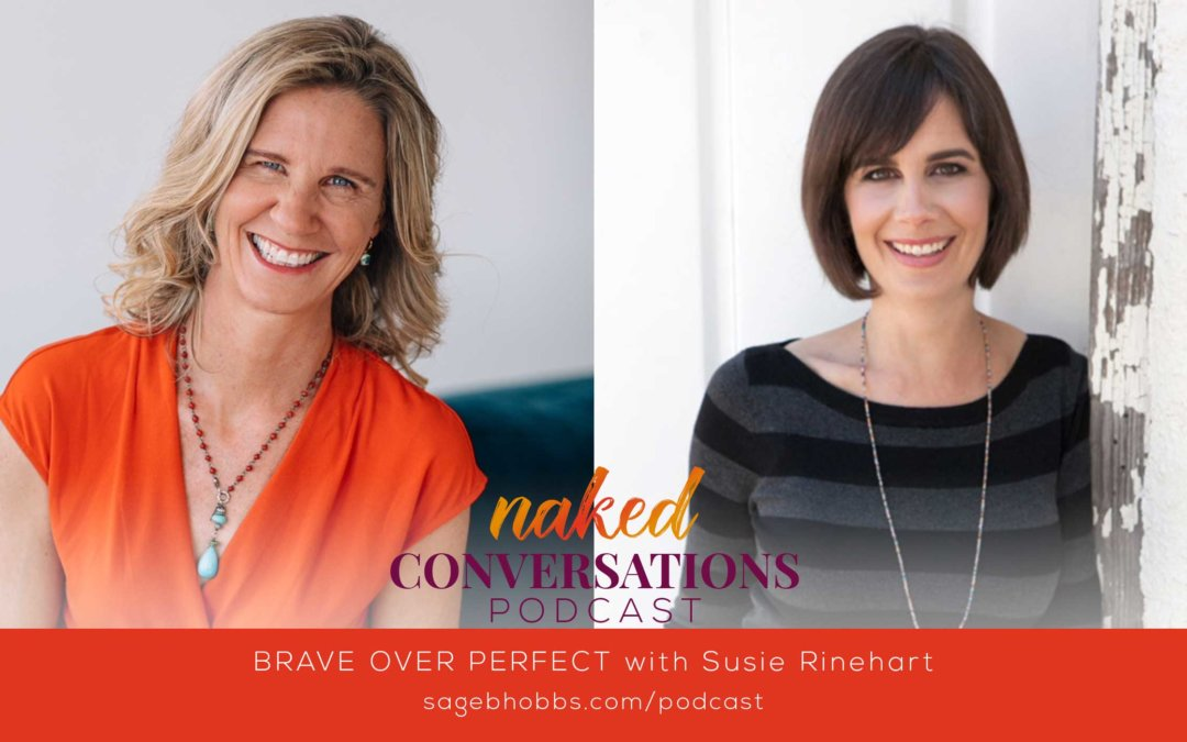 EP43: Brave Over Perfect with Susie Rinehart