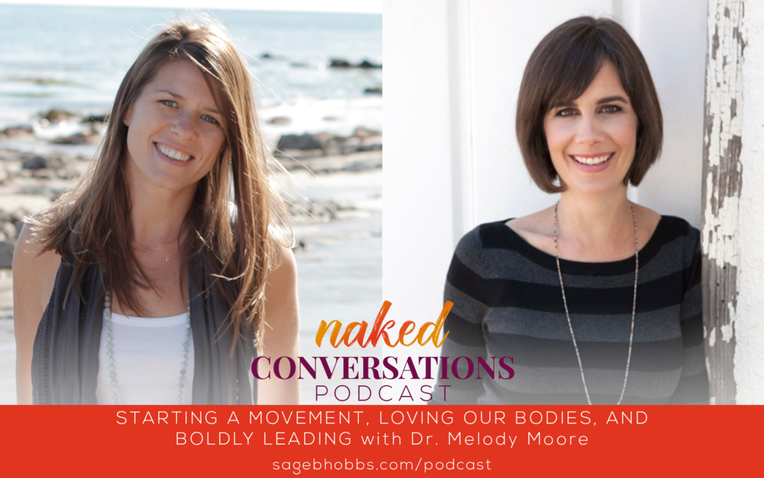 EP48: Starting a Movement, Loving Our Bodies, and Boldly Leading with Dr. Melody Moore