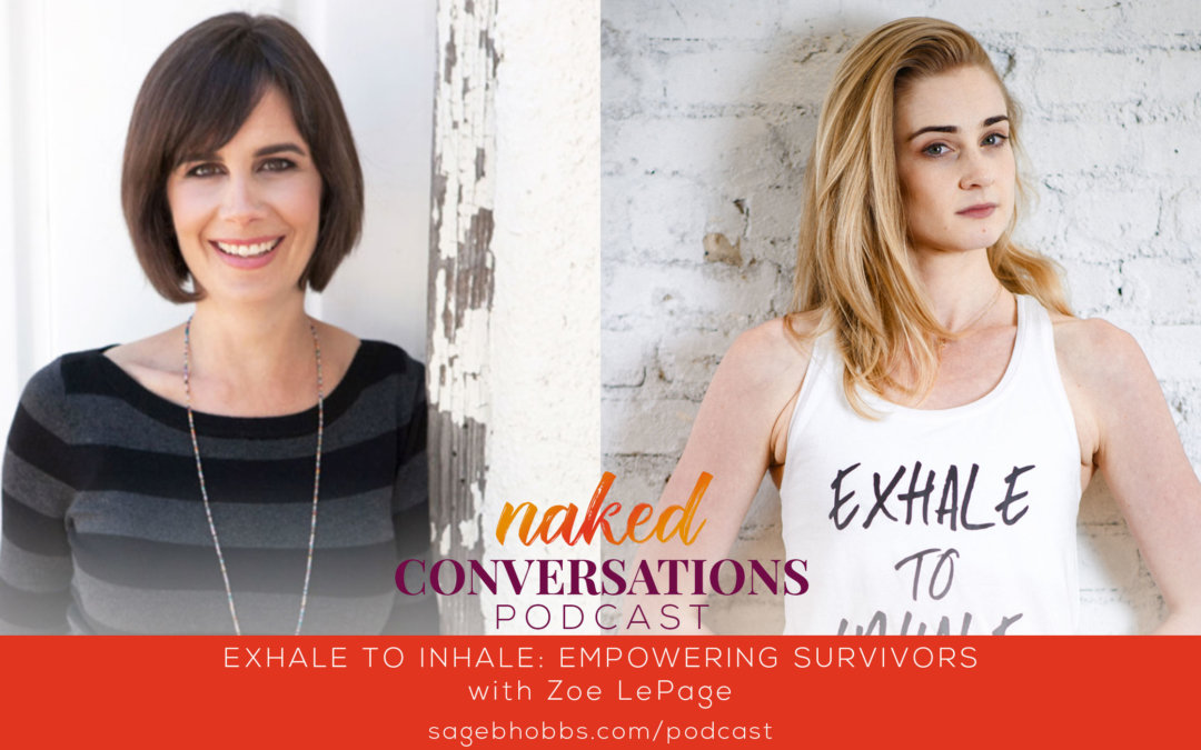 EP53: Exhale to Inhale: Empowering Survivors with Zoe LePage